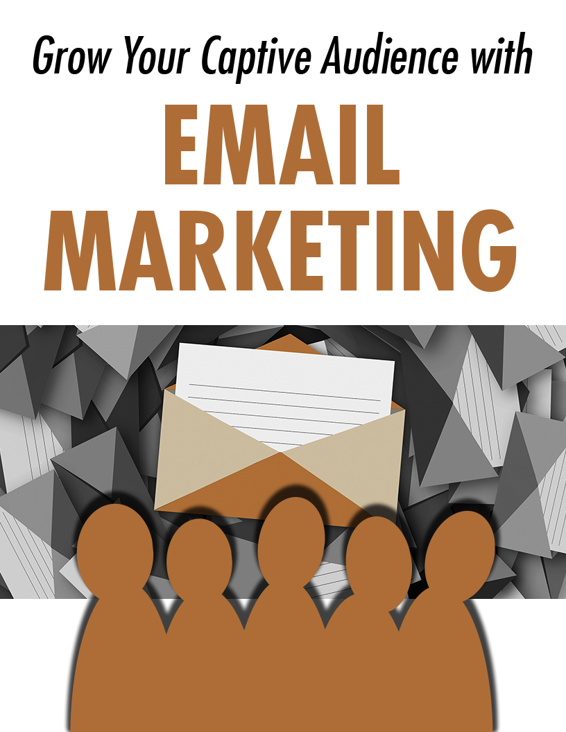Grow Captive Audience Email Marketing