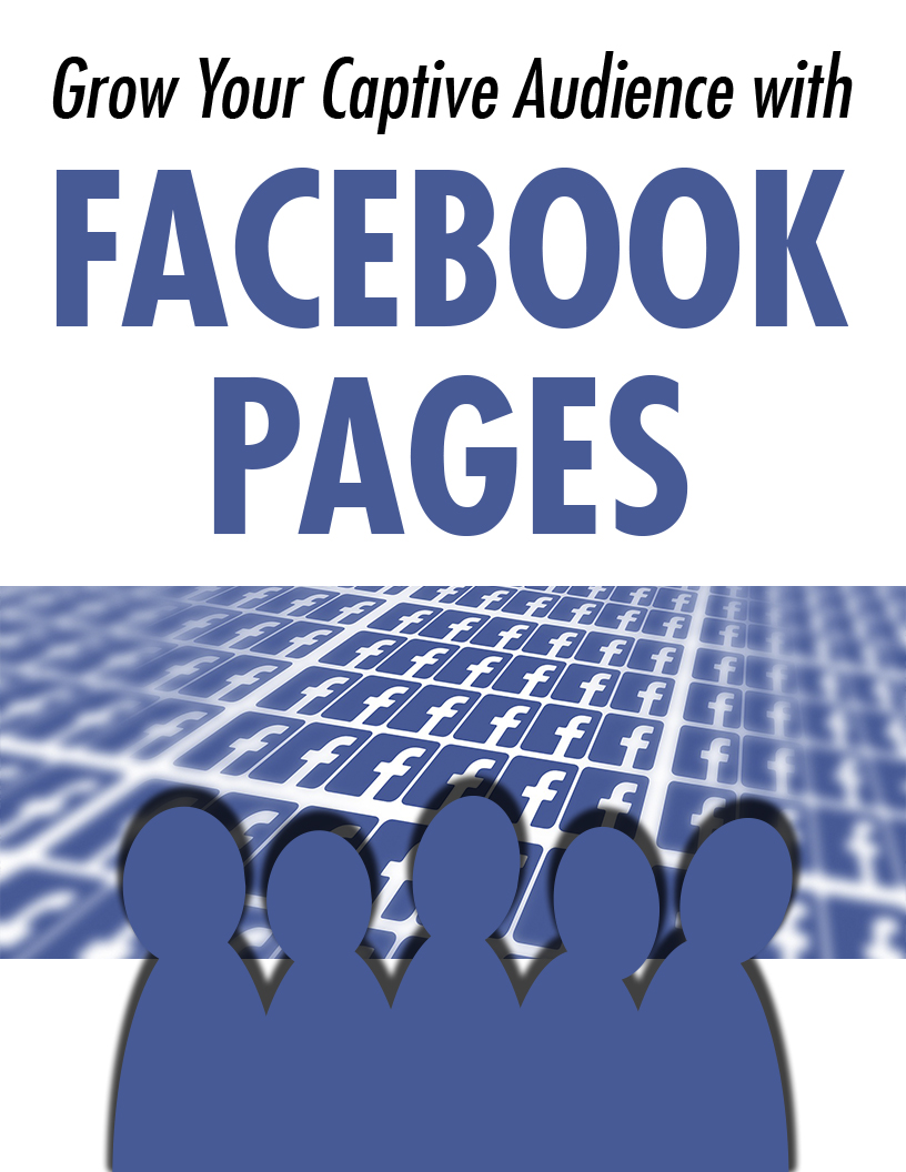Grow Captive Audience Facebook Pages